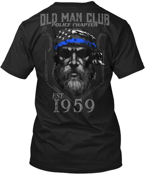 Old Man Club Police Chapter Est. 1959 Black T-Shirt Back