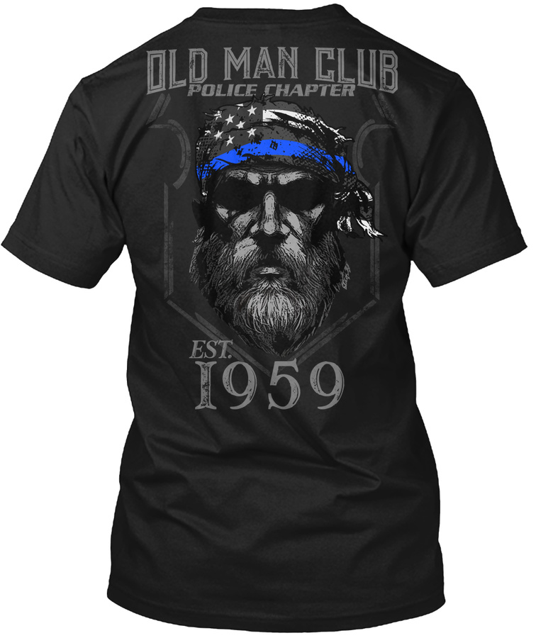 1959 Old Man Club Police Chapter Unisex Tshirt