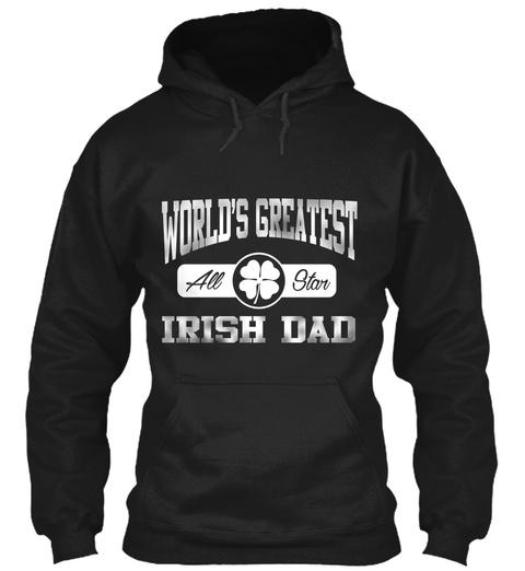 World's Greatest All Star Irish Dad Black T-Shirt Front