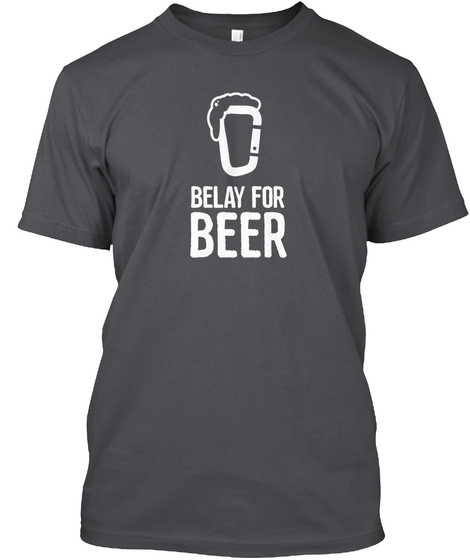 Belay For Beer Charcoal T-Shirt Front