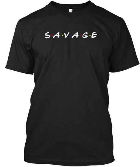 S.A.V.A.G.E Black T-Shirt Front