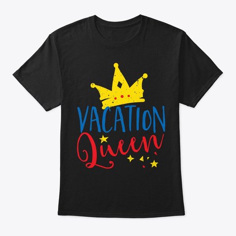Vacation Queen Funny Tshirt Black T-Shirt Front