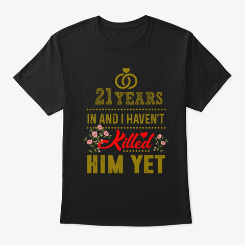 21st Wedding Anniversary Funny Wife Black T-Shirt Front