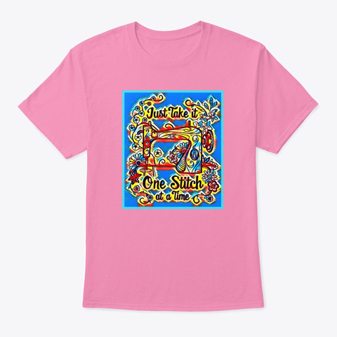 Inspirational One Stitch At A Time Quote Pink T-Shirt Front