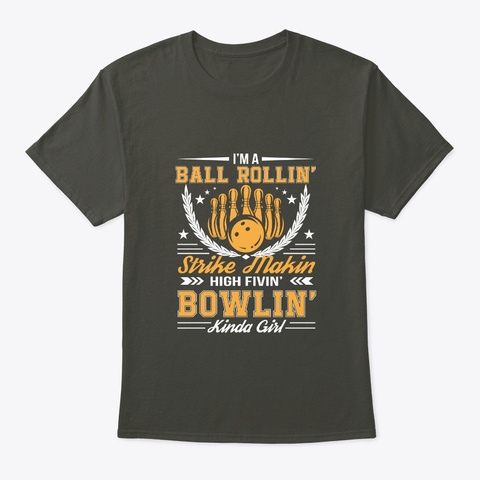 Im Ball Rollin High Fivin Bowling Girl Smoke Gray T-Shirt Front
