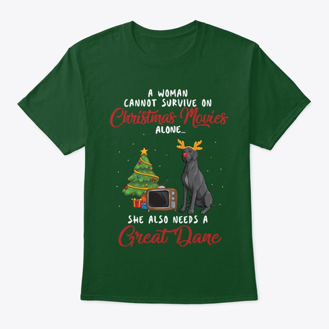 Funny Great Dane  Chirstmas Movie Shirt Deep Forest T-Shirt Front