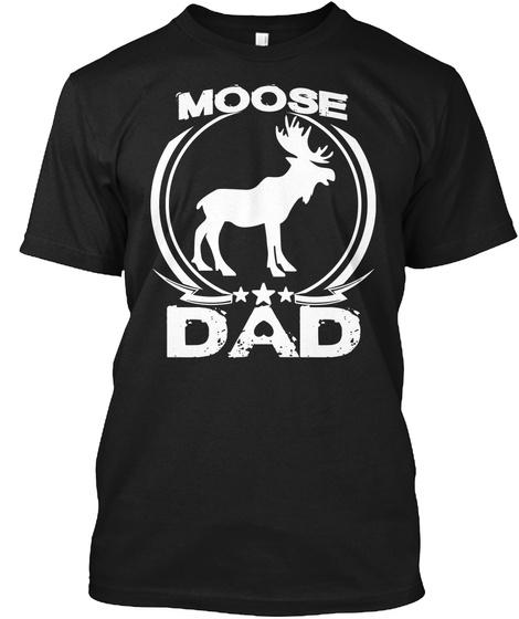 Moose Dad Black T-Shirt Front