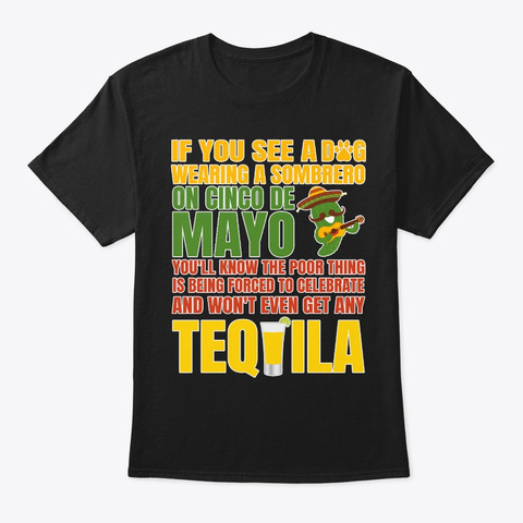 Poor Thing Is Won't Even Get Any Tequila Black T-Shirt Front