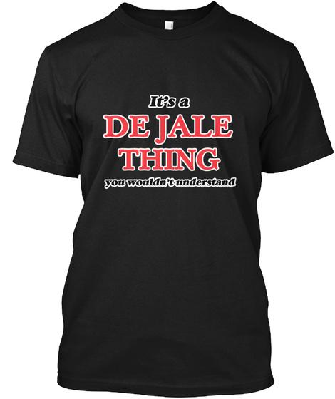 It's A De Jale Thing Black T-Shirt Front