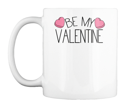 Be My Valentine White T-Shirt Front