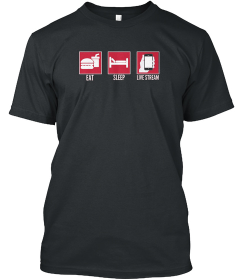 Eat Sleep Livestream Black T-Shirt Front
