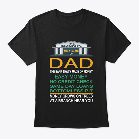 The Bank Of Dad Funny Father's Day Gift Black T-Shirt Front
