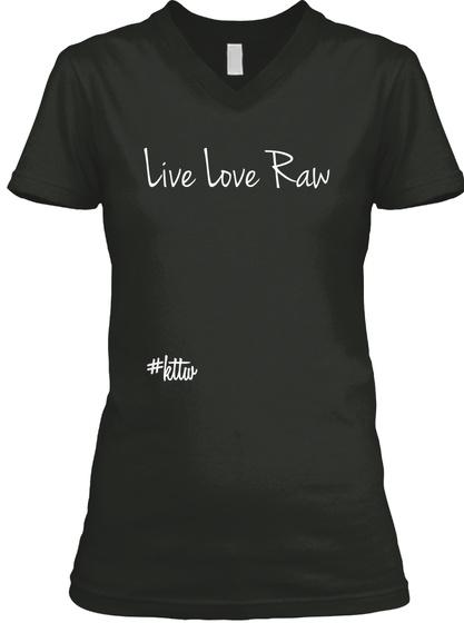 Live Love Raw #Kttw Black T-Shirt Front