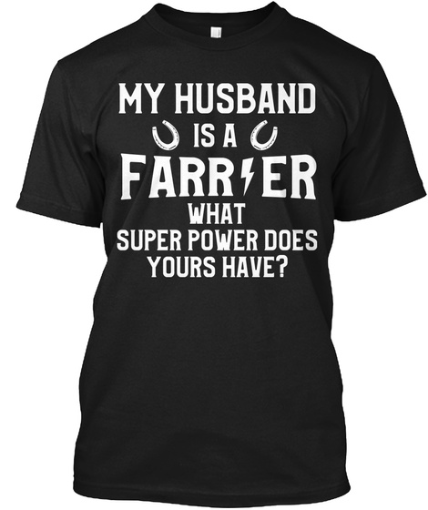 My Husband Is A Farrier Black T-Shirt Front