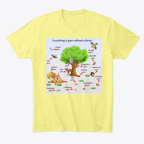 Everything Is Gone Without A Forest Lemon Yellow  T-Shirt Front