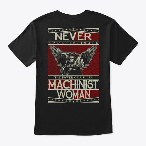 Never Underestimate Machinist Woman Black T-Shirt Back