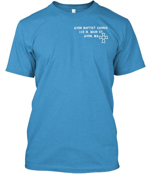 Avon Baptist Church 119 N. Main St Avon,Ma Heathered Bright Turquoise  T-Shirt Front
