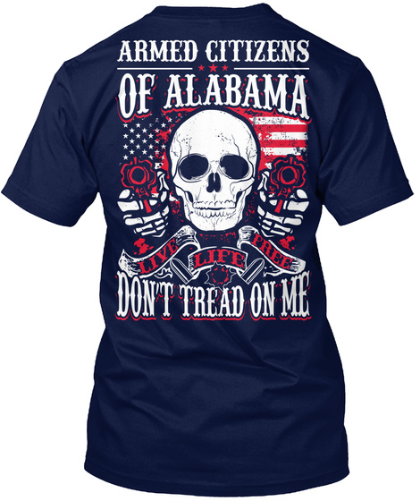 Armed Citizens Of Alabama Live Life Free Navy T-Shirt Back
