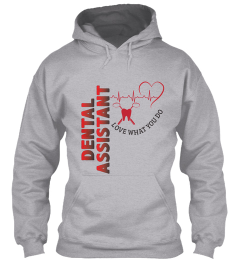 Dental Assistant Love What You Do Sport Grey T-Shirt Front