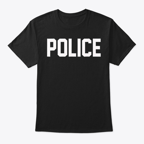 Police Shirt For Police Officer Hallowee Black T-Shirt Front