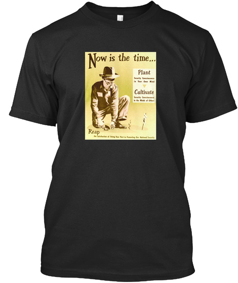 Now Is The Time... Plant Cultivate Reap Black T-Shirt Front
