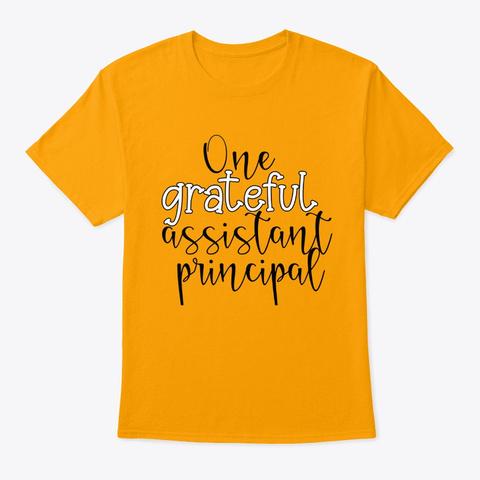 One Grateful Assistant Principal Gold T-Shirt Front