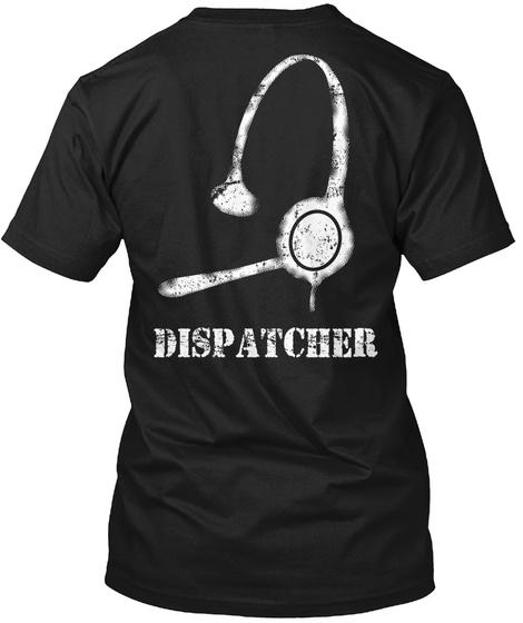 Proud Dispatcher Black T-Shirt Back