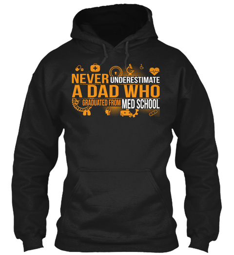 Never Underestimate A Dad Who Graduated From Med School  Black T-Shirt Front