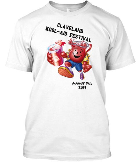 Claveland Kool Aid Festival August 3rd, 2019 White T-Shirt Front