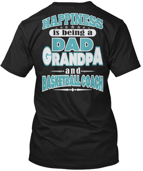 Happiness Dad Grandpa Basketball Coach Job Shirts Black Kaos Back