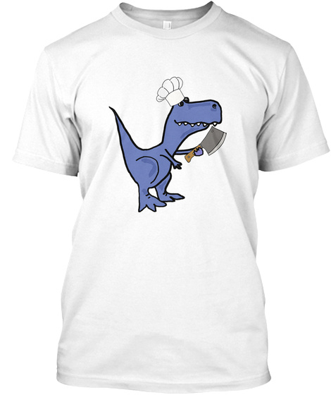 Funny T Rex In Chef's Hat Cooking White T-Shirt Front