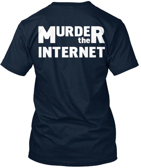 Murder The Internet New Navy T-Shirt Back