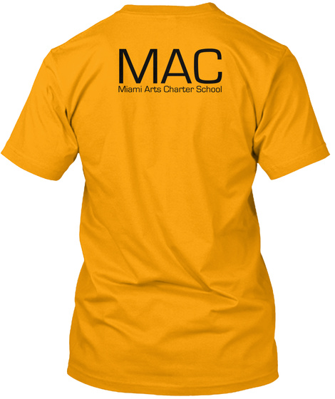 Mac Miami Arts Charter School Gold T-Shirt Back