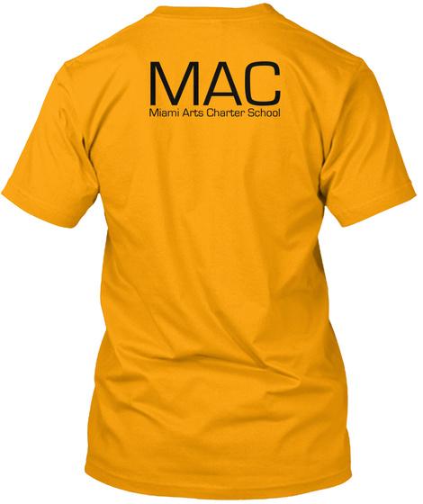 Mac Miami Arts Charter School Gold T-Shirt Back