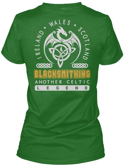 Ireland Wales Scotland Blacksmithing Another Celtic Legend Irish Green T-Shirt Back