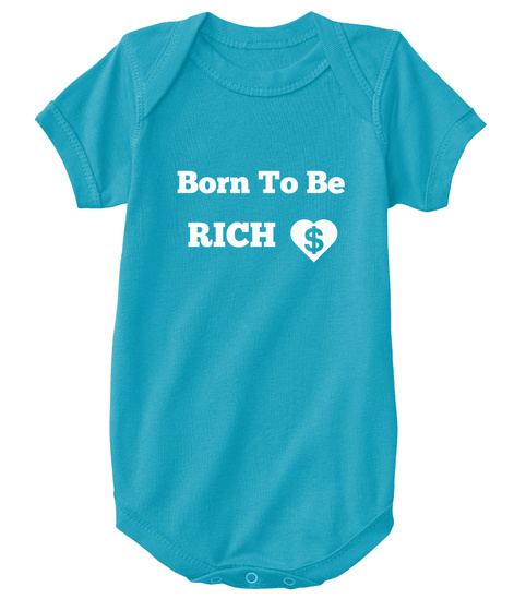 Born To Be Rich Turquoise T-Shirt Front