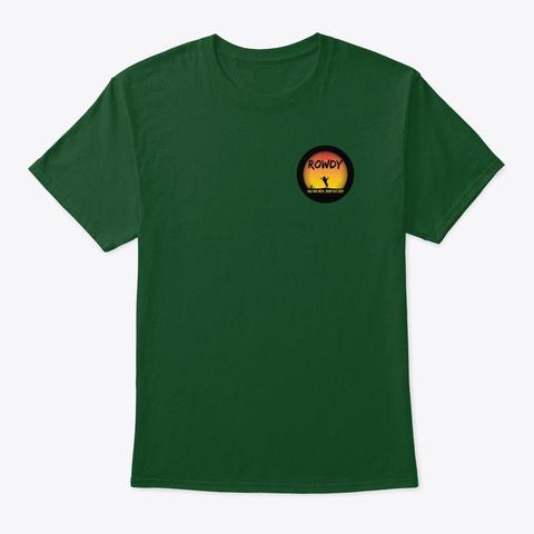 Rowdy Blaze Deep Forest T-Shirt Front