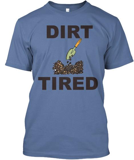 Dirt Tired Denim Blue T-Shirt Front