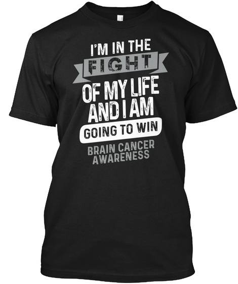 I'm Going To Win | Brain Cancer Black T-Shirt Front