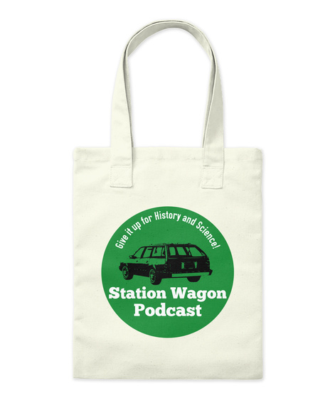 Give It Up For History And Science Station Wagon Podcast Natural T-Shirt Front
