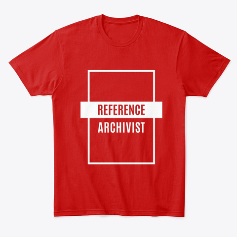 Reference Archivist   Education Job Classic Red T-Shirt Front