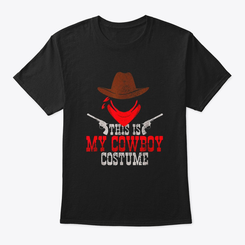 This Is My Cowboy Costume T Shirt Funny Black T-Shirt Front