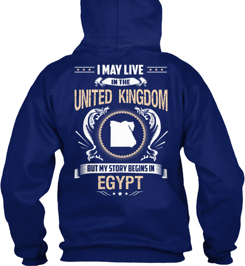 I May Live In The United Kingdom But My Story Begins In Egypt Oxford Navy T-Shirt Back