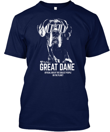 Great Dane Official Dog Of The Coolest People On The Planet Navy T-Shirt Front