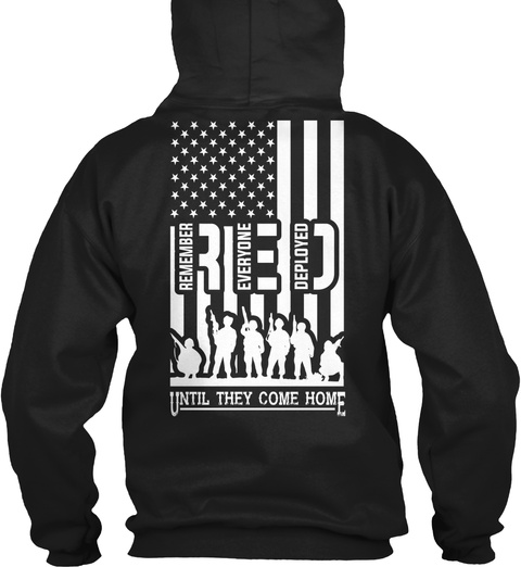 Remember Everyone Deployed Red Until They Come Home Black T-Shirt Back