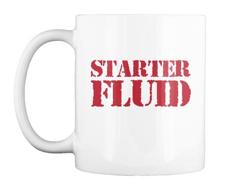 Starter Fluid White Mug Front