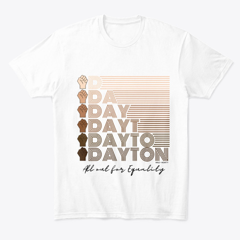 All Out For Equality  Dayton White T-Shirt Front