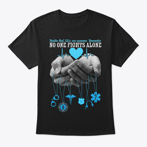 Na Nurse Week Ln As Are Awesome No One Black T-Shirt Front