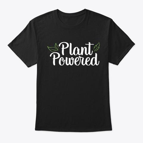 Plant Powered Vegan Gift Vegetarian Black T-Shirt Front