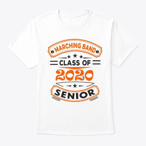 [Class Of 2020] Marching Band   Orange White T-Shirt Front